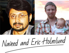 Naveed and Eric Holmlund